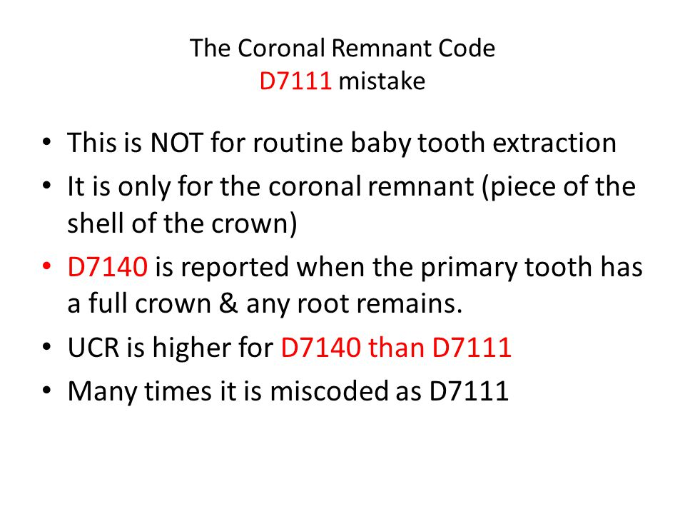 The Coronal Remnant Code D7111 mistake