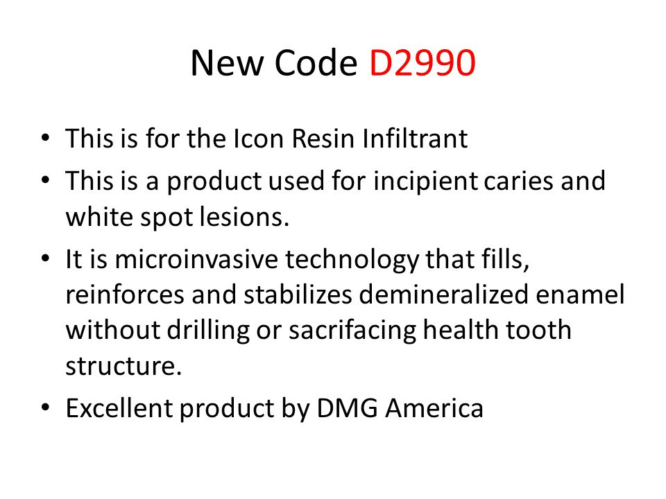 New Code D2990 This is for the Icon Resin Infiltrant