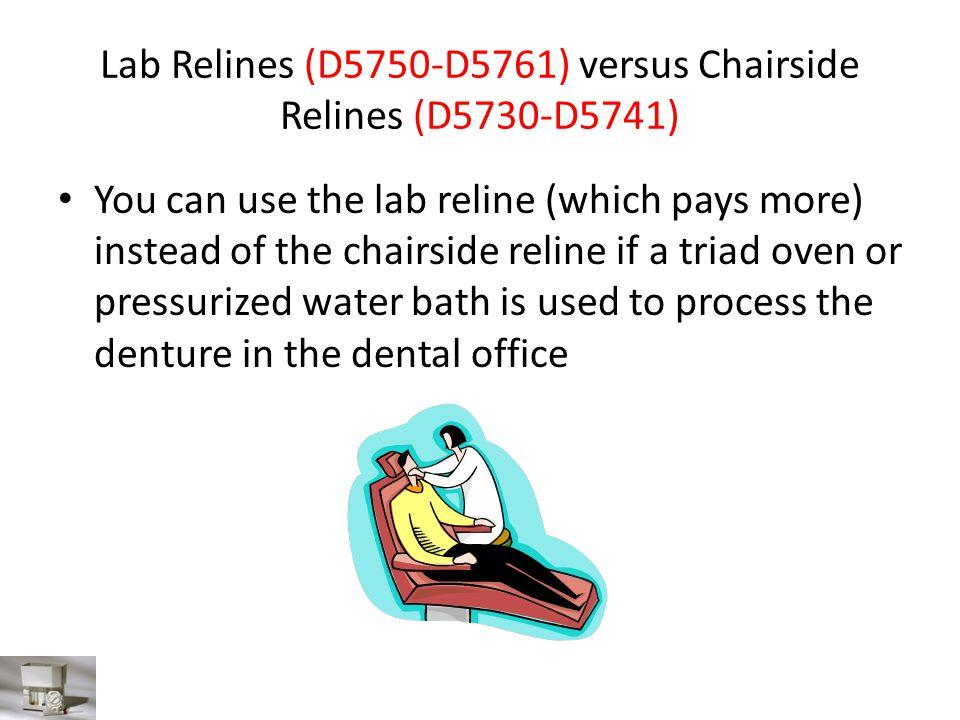 Lab Relines (D5750-D5761) versus Chairside Relines (D5730-D5741)