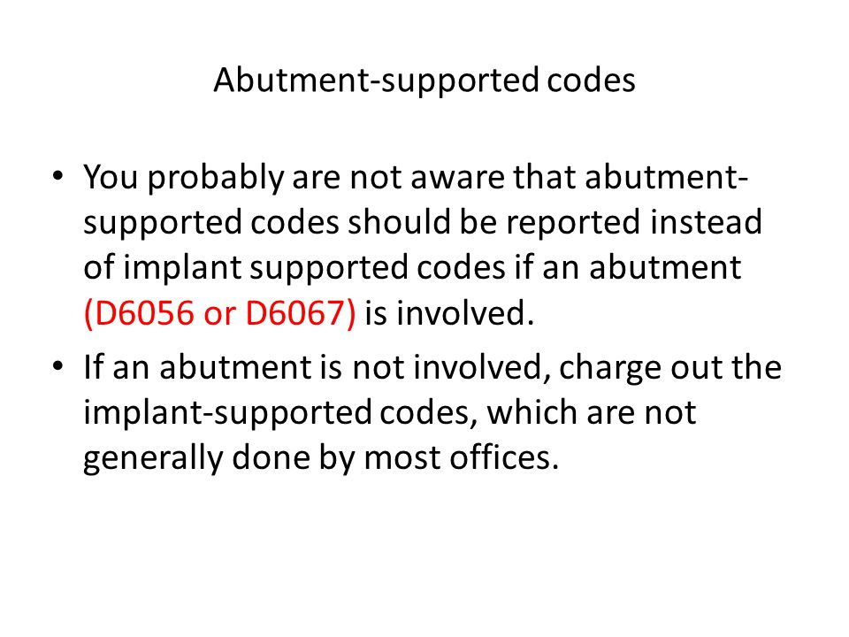 Abutment-supported codes