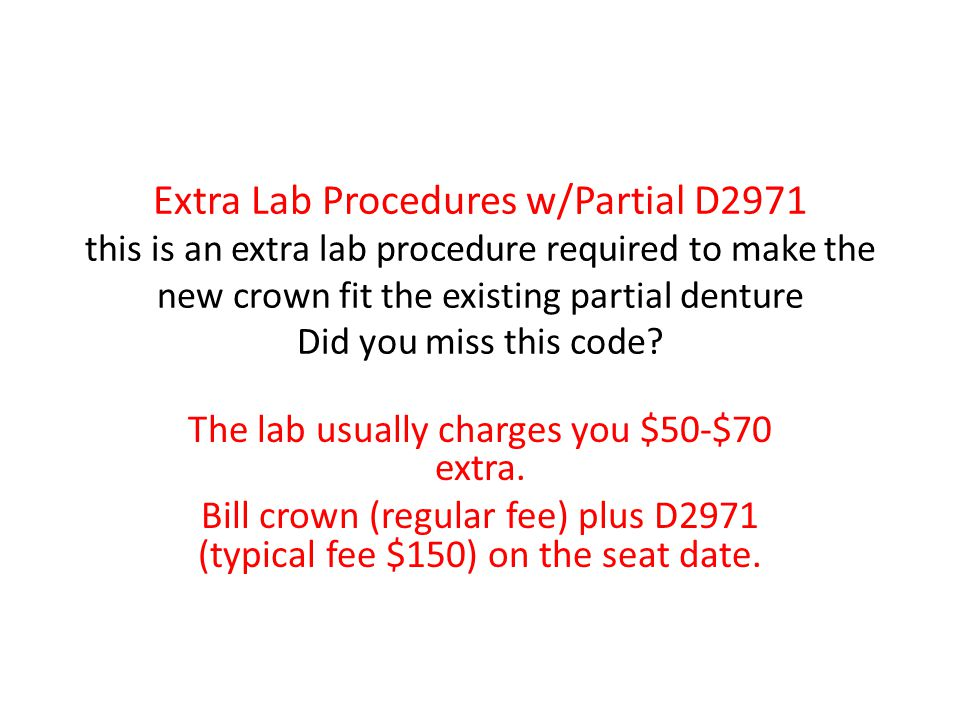 The lab usually charges you $50-$70 extra.
