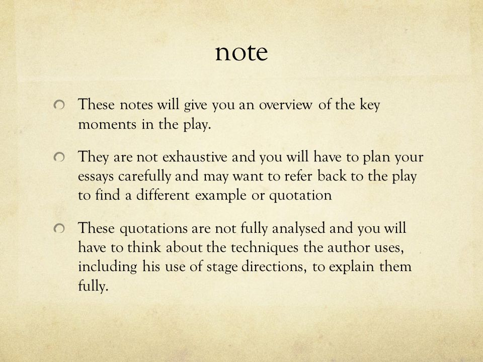 note These notes will give you an overview of the key moments in the play.