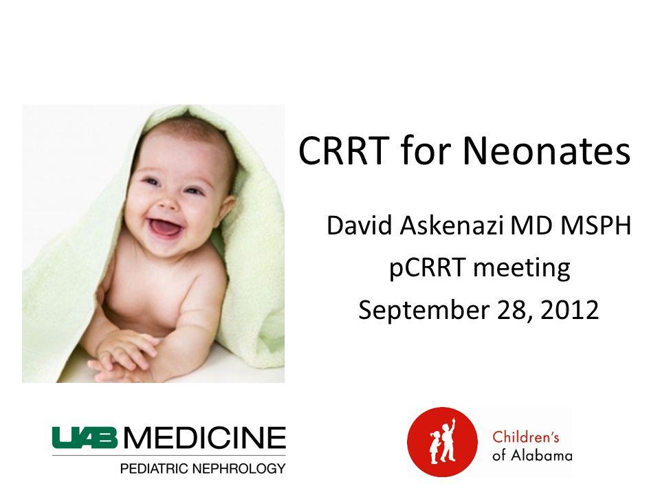 David Askenazi MD MSPH pCRRT meeting September 28, 2012