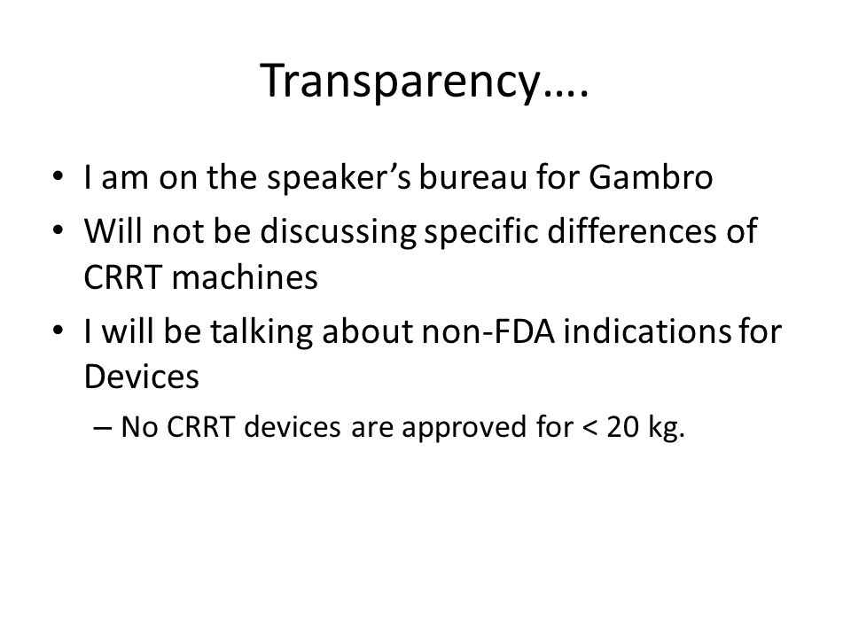 Transparency…. I am on the speaker's bureau for Gambro