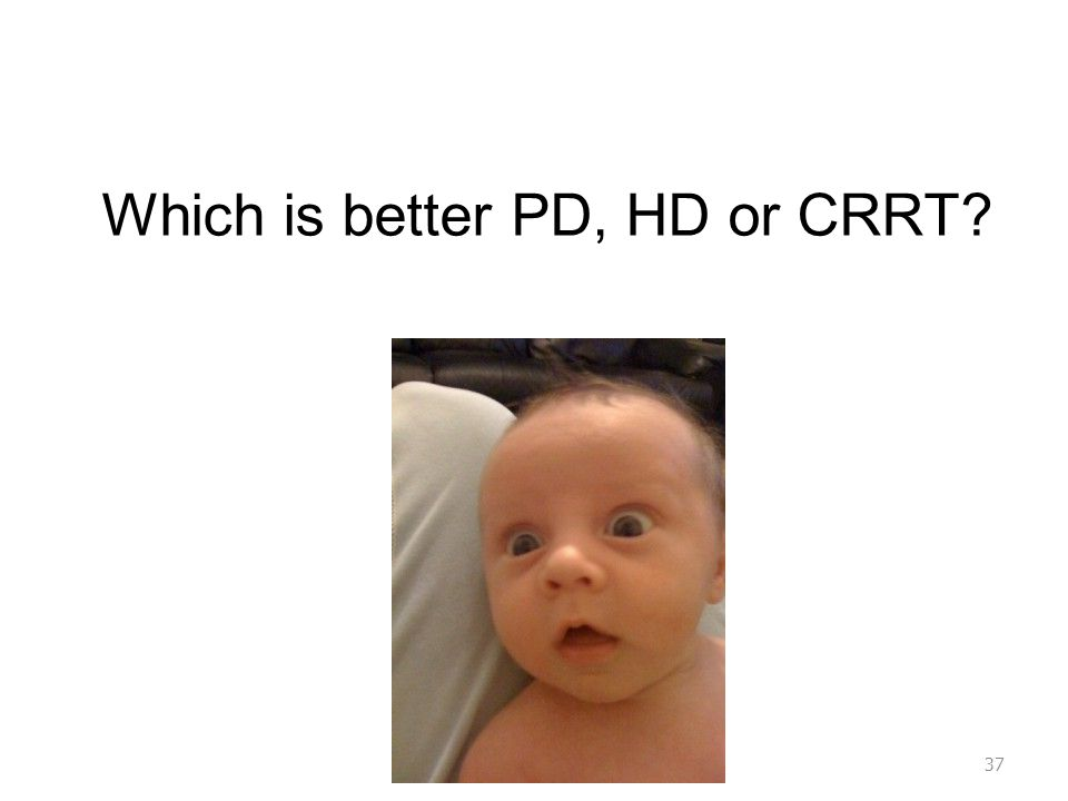 Which is better PD, HD or CRRT