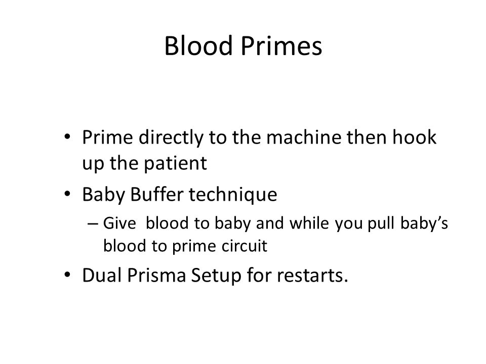 Blood Primes Prime directly to the machine then hook up the patient