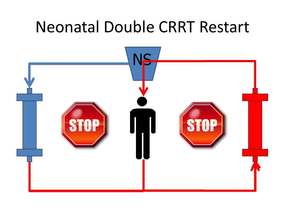 Neonatal Double CRRT Restart