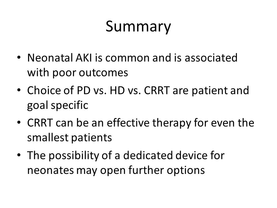 Summary Neonatal AKI is common and is associated with poor outcomes