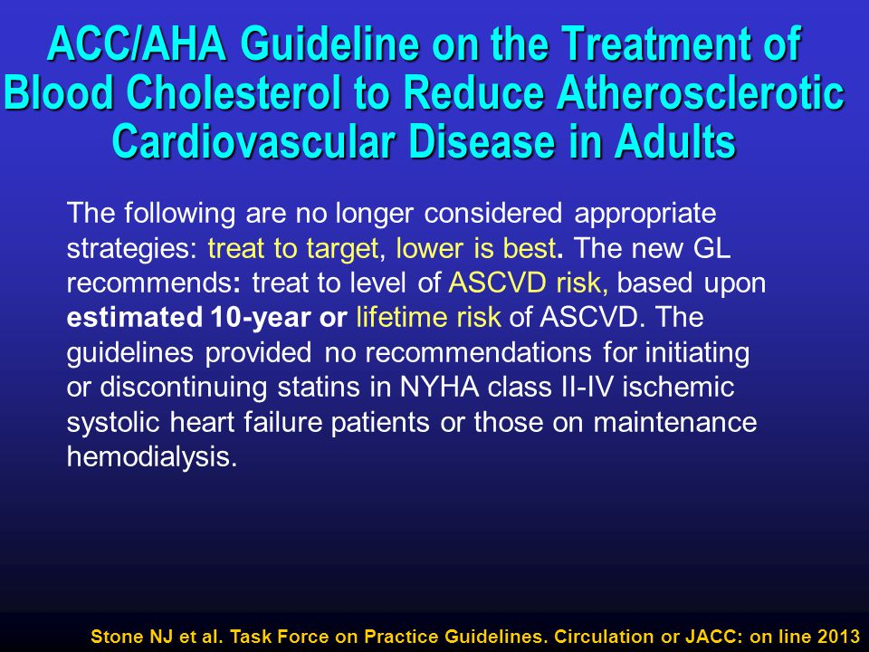 ACC/AHA Guideline on the Treatment of Blood Cholesterol to Reduce Atherosclerotic Cardiovascular Disease in Adults