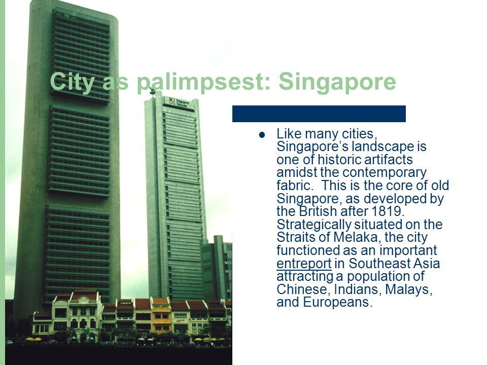 City as palimpsest: Singapore