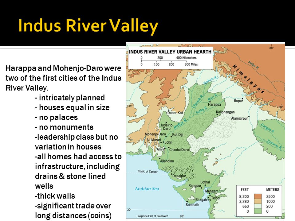 Indus River Valley Harappa and Mohenjo-Daro were two of the first cities of the Indus River Valley.