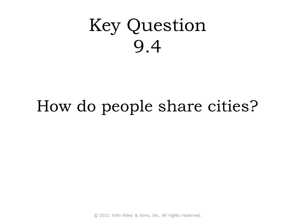 Key Question 9.4 How do people share cities