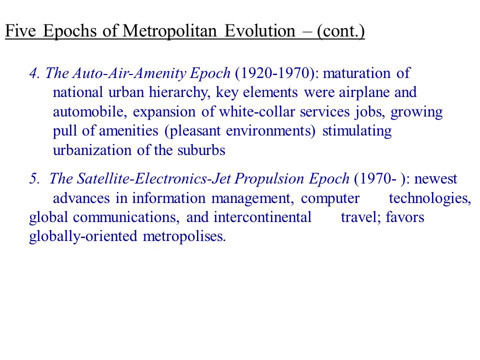 Five Epochs of Metropolitan Evolution – (cont.)