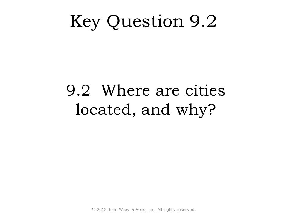 Key Question 9.2 9.2 Where are cities located, and why