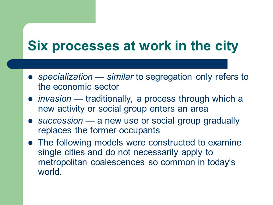 Six processes at work in the city