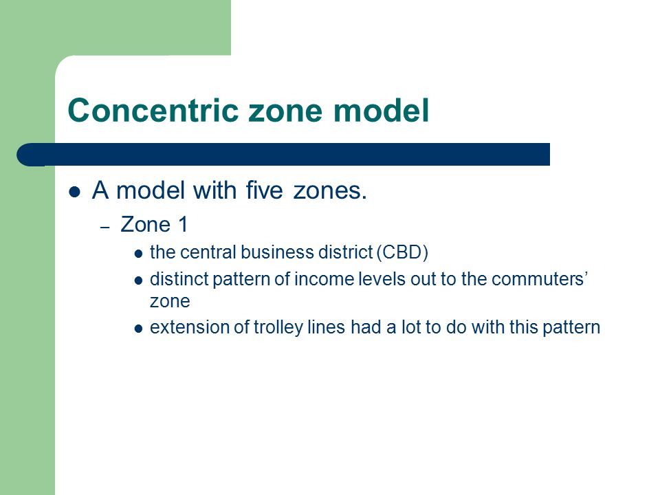 Concentric zone model A model with five zones. Zone 1