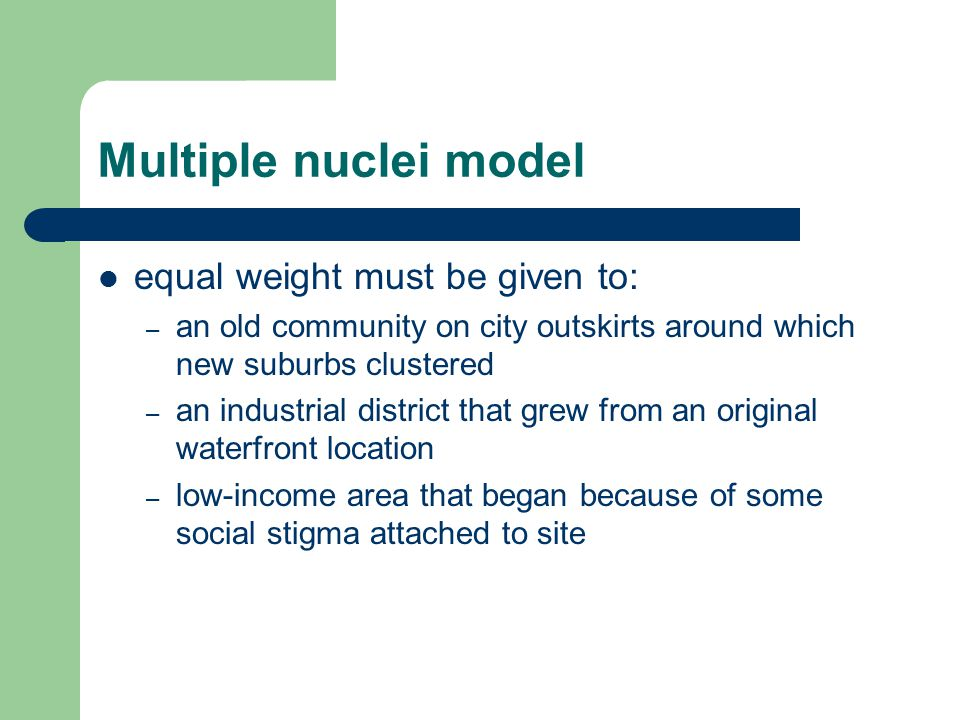 Multiple nuclei model equal weight must be given to: