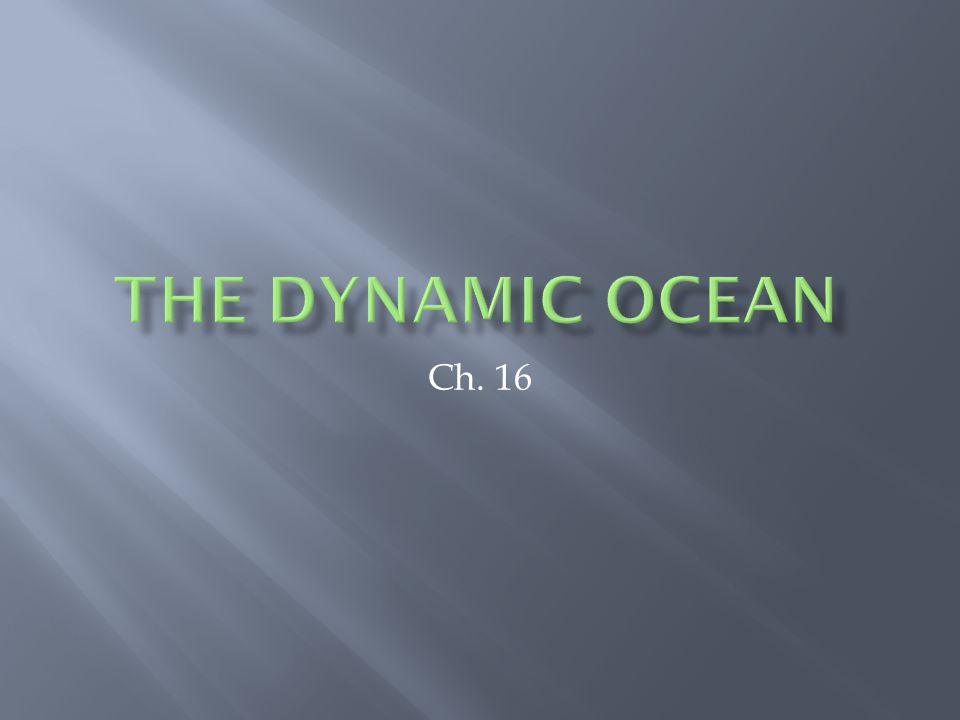 The Dynamic Ocean Ch. 16