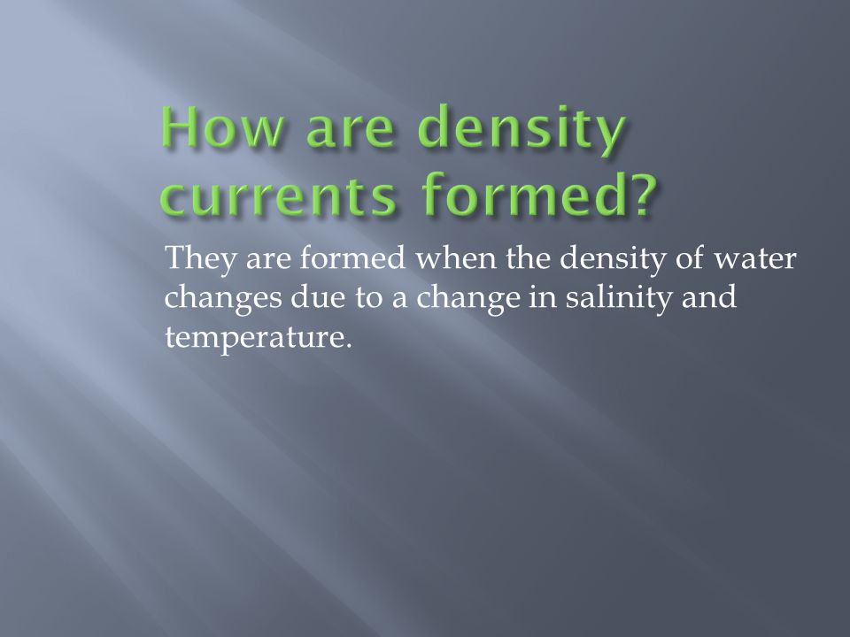 How are density currents formed