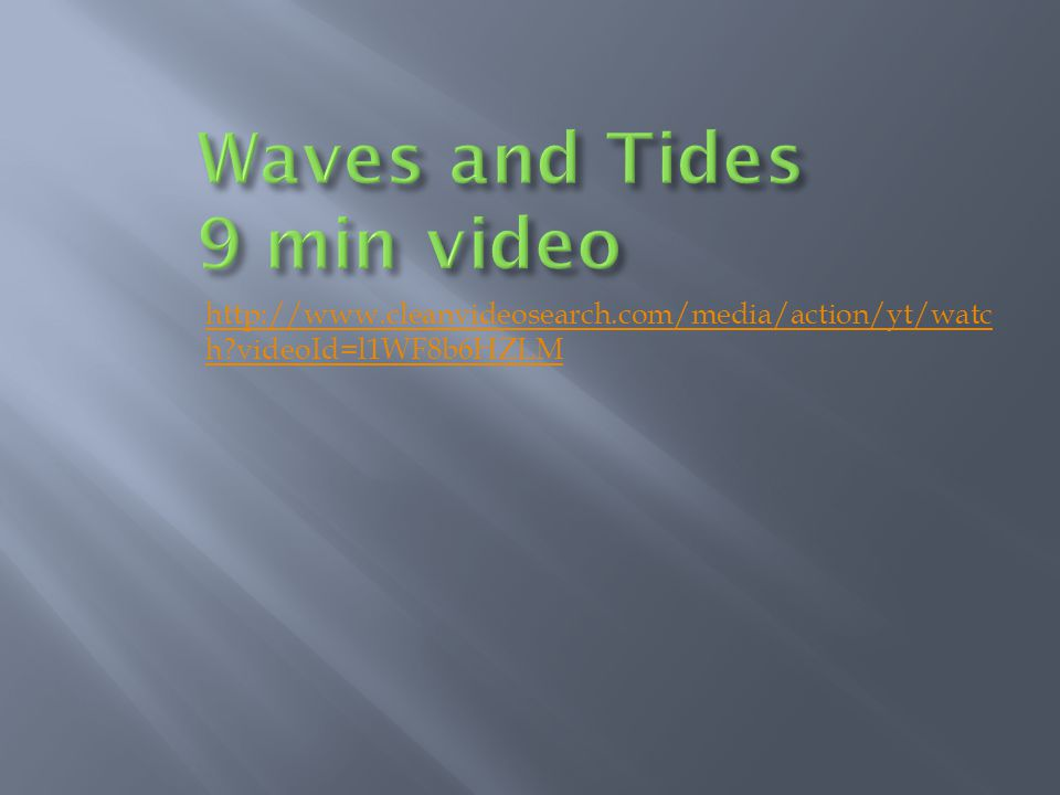 Waves and Tides 9 min video