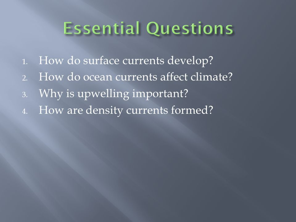 Essential Questions How do surface currents develop