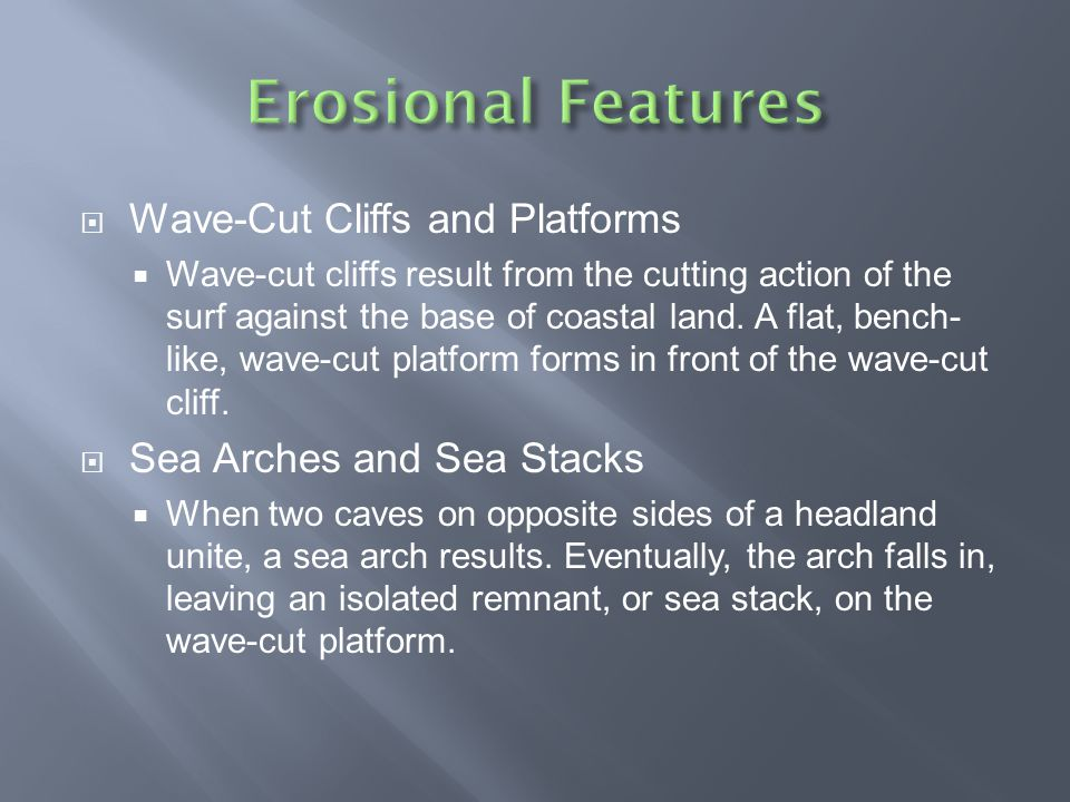 Erosional Features Wave-Cut Cliffs and Platforms