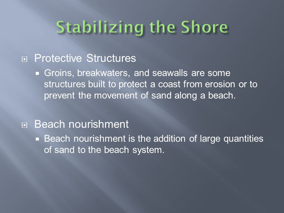 Stabilizing the Shore Protective Structures Beach nourishment