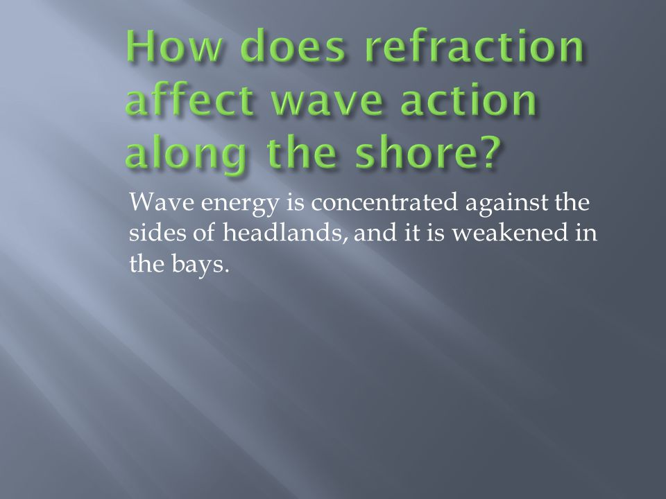 How does refraction affect wave action along the shore