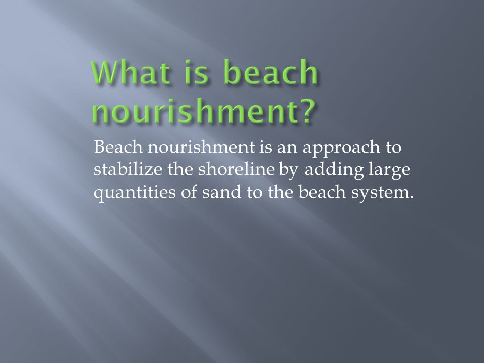 What is beach nourishment