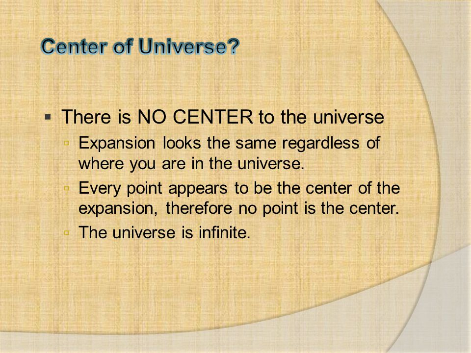 Center of Universe There is NO CENTER to the universe