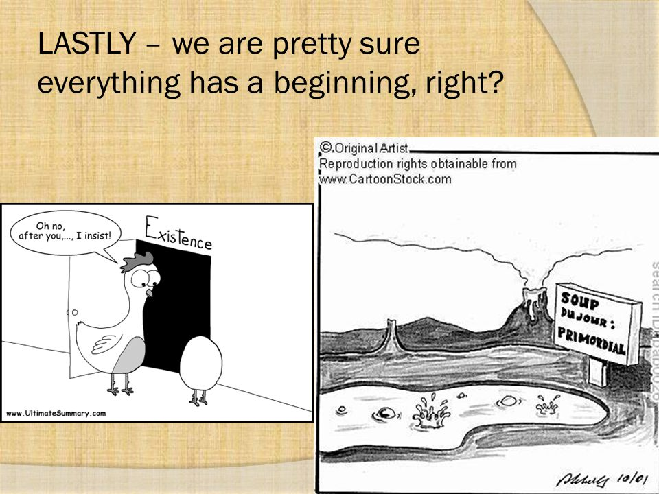 LASTLY – we are pretty sure everything has a beginning, right