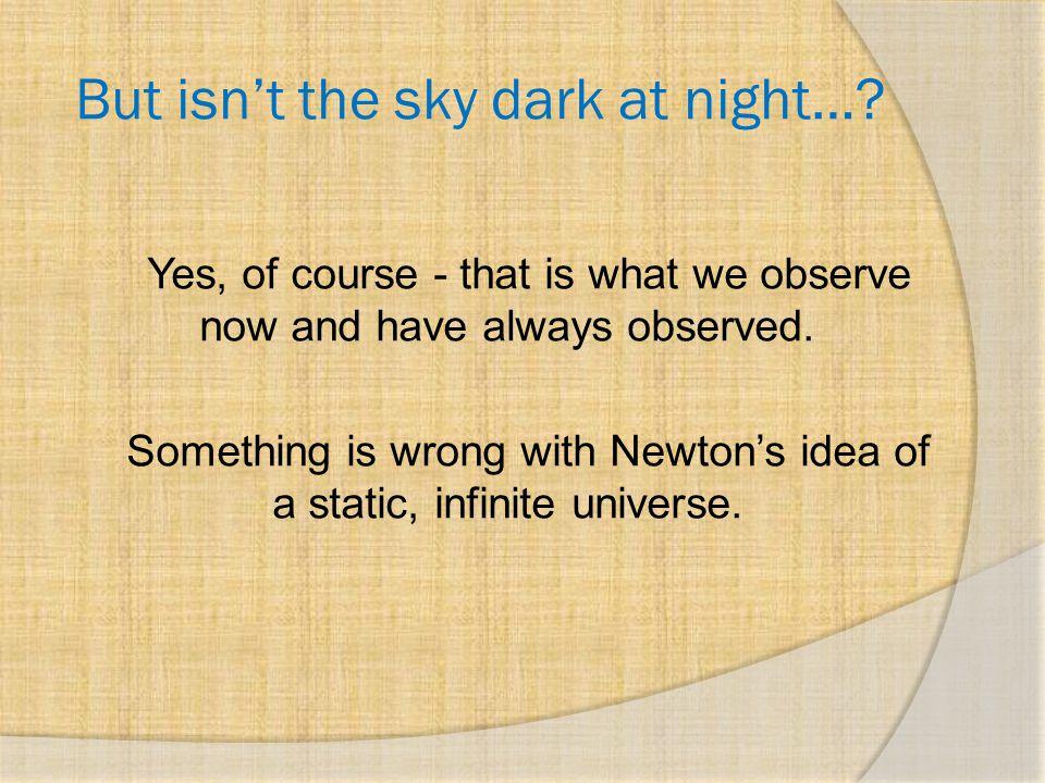 But isn't the sky dark at night…