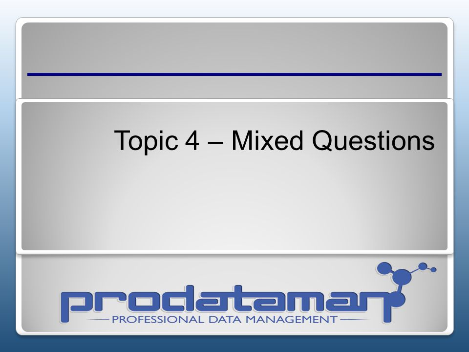 Topic 4 – Mixed Questions