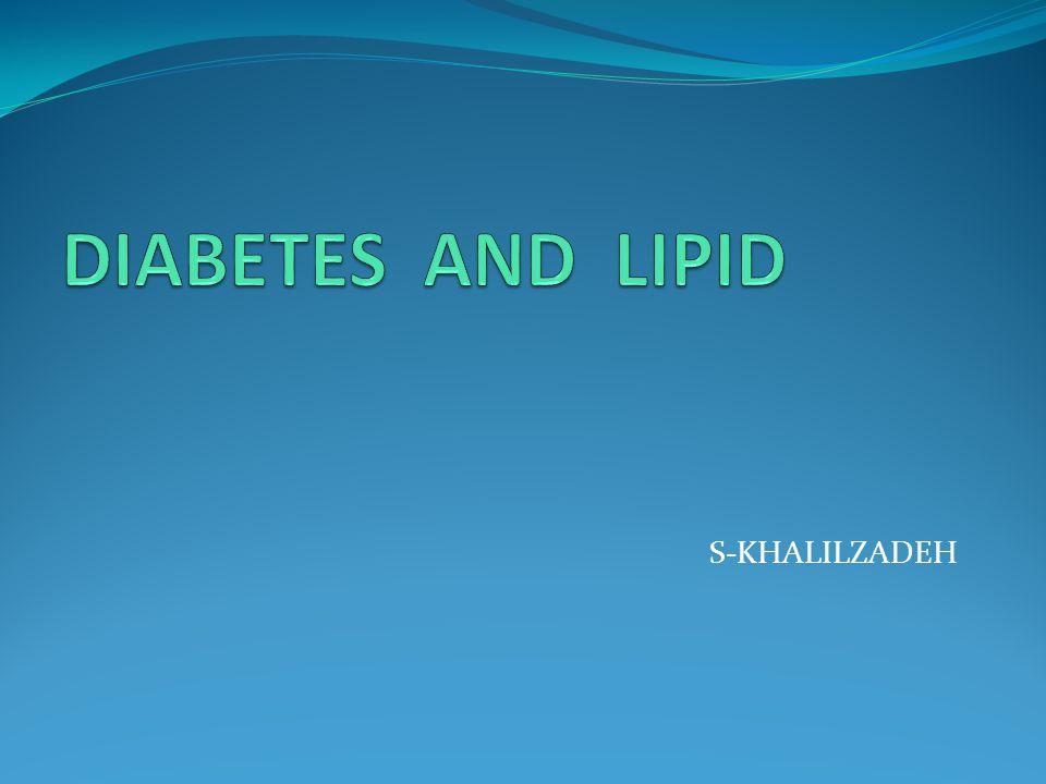 DIABETES AND LIPID S-KHALILZADEH