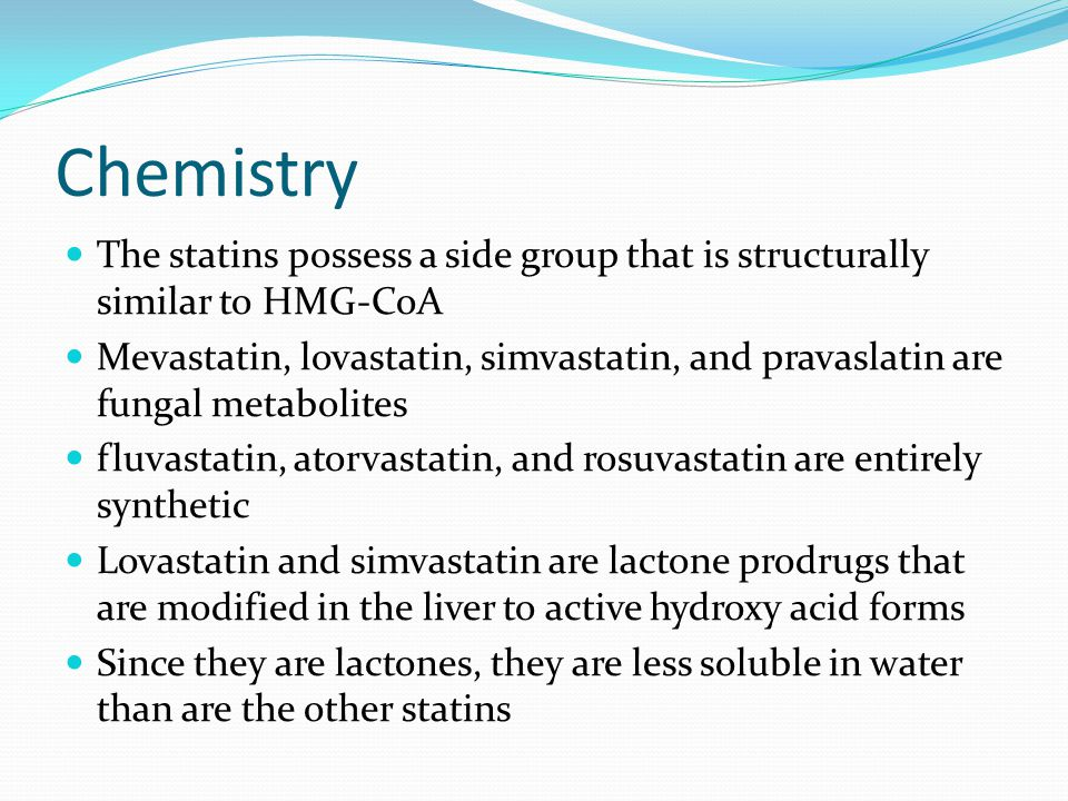 Chemistry The statins possess a side group that is structurally similar to HMG-CoA.
