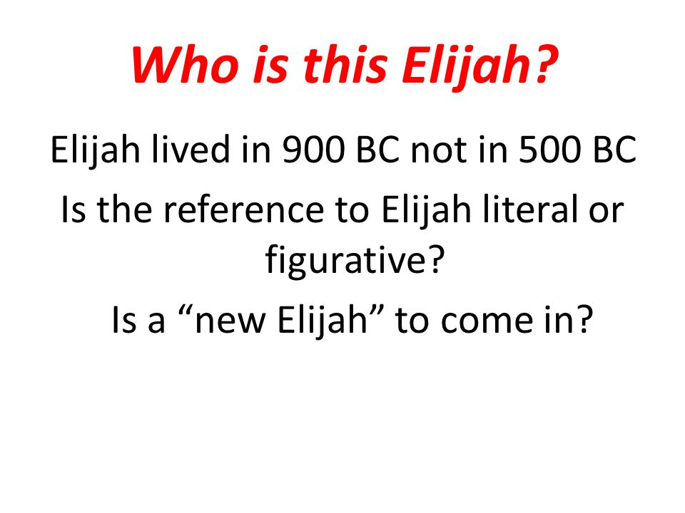 Who is this Elijah.