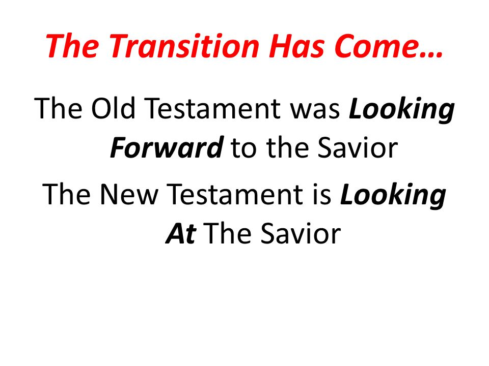 The Transition Has Come…