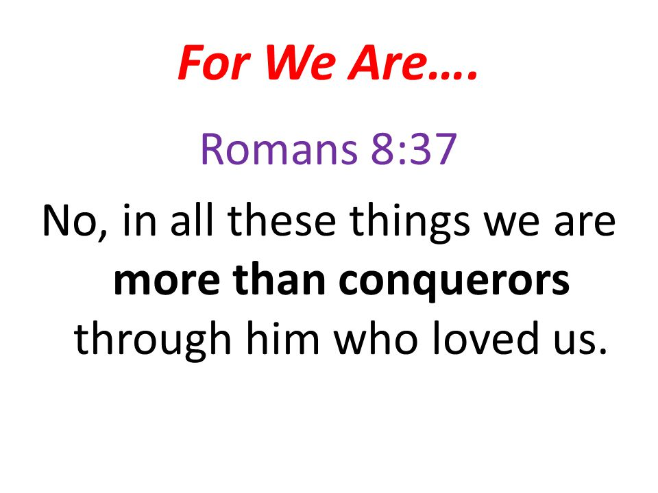 For We Are….