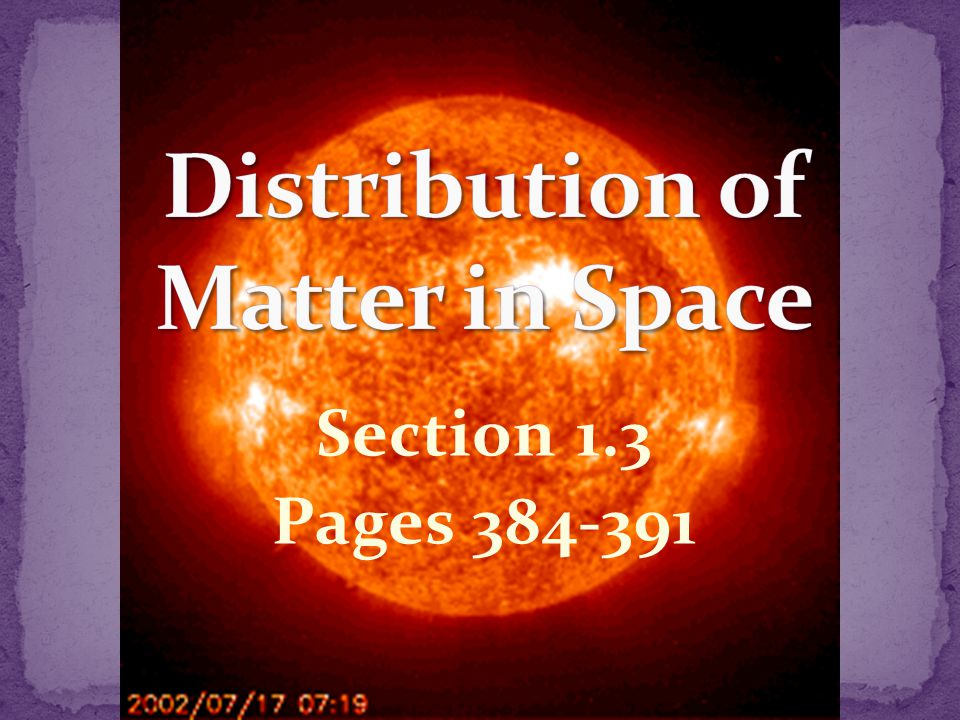 Distribution of Matter in Space