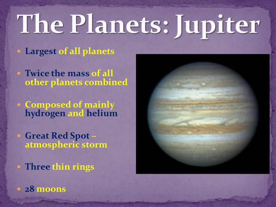 The Planets: Jupiter Largest of all planets