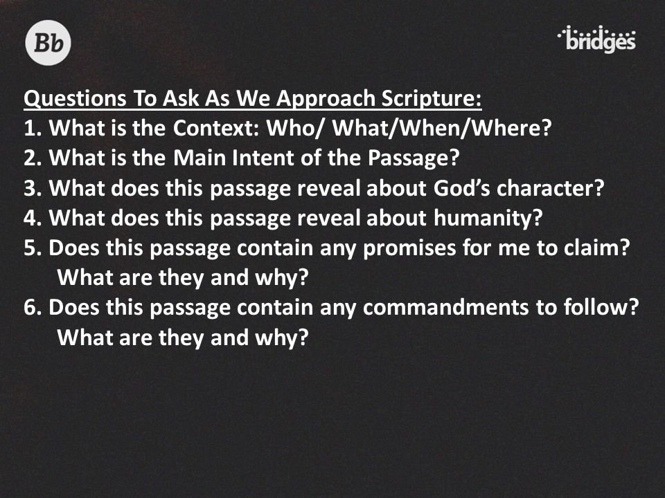 Questions To Ask As We Approach Scripture: