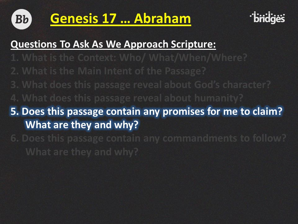 Genesis 17 … Abraham Questions To Ask As We Approach Scripture: