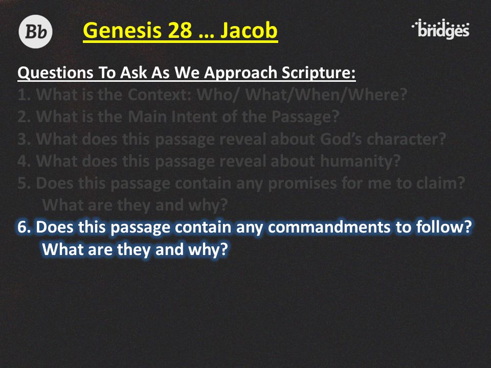 Genesis 28 … Jacob Questions To Ask As We Approach Scripture:
