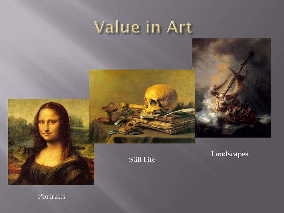 Value in Art Landscapes Still Life Portraits