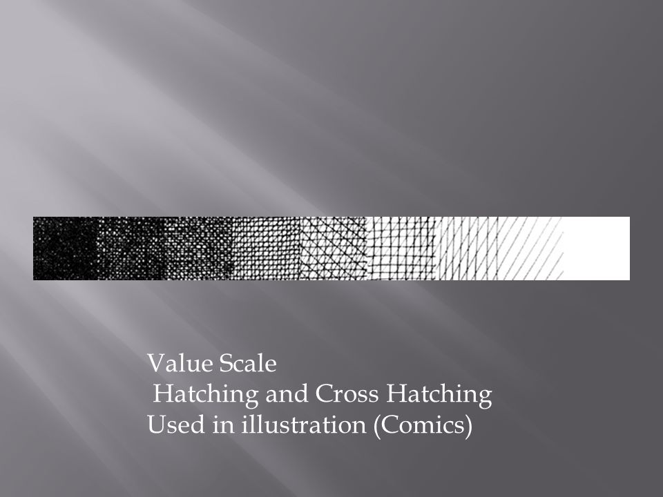 Value Scale Hatching and Cross Hatching Used in illustration (Comics)