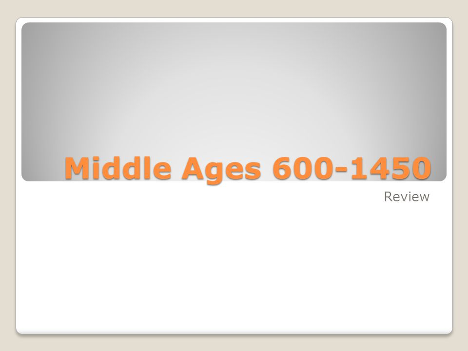 Middle Ages 600-1450 Review