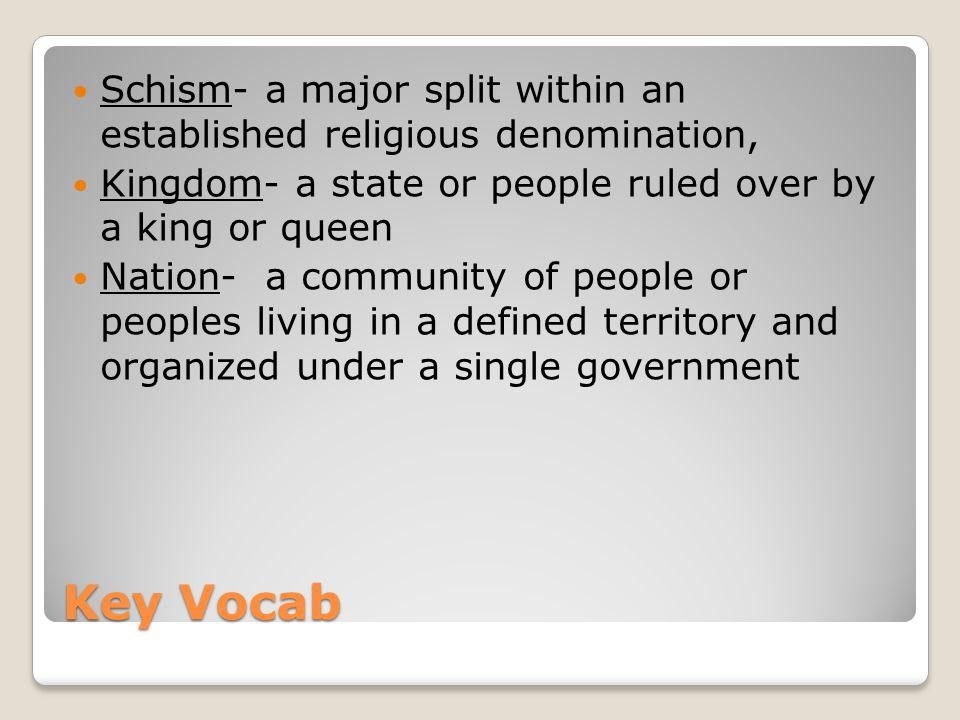 Schism- a major split within an established religious denomination,
