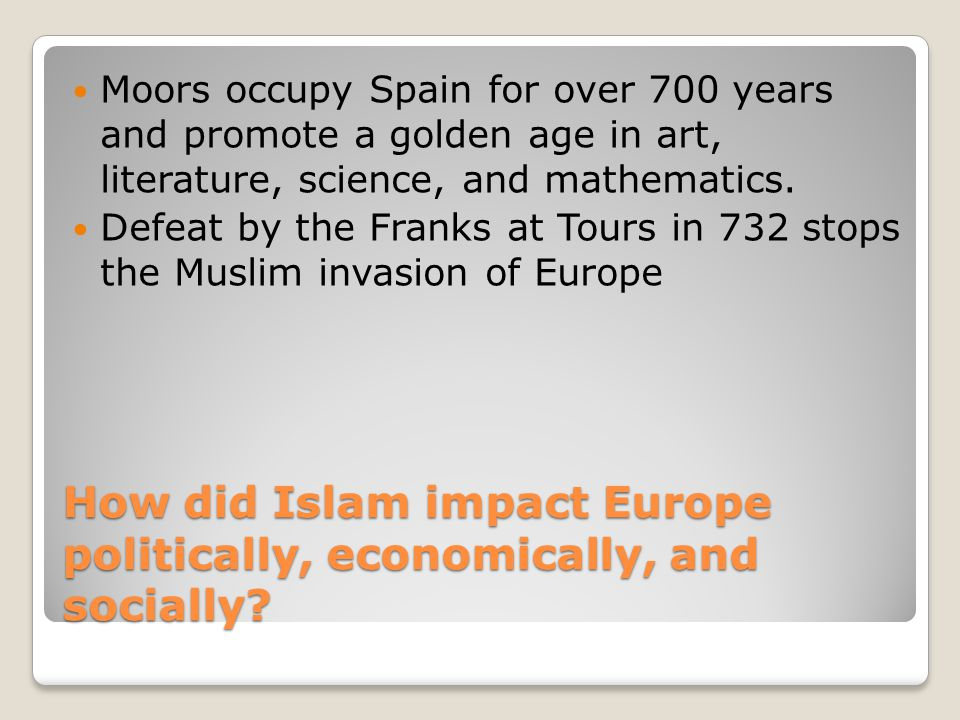 How did Islam impact Europe politically, economically, and socially