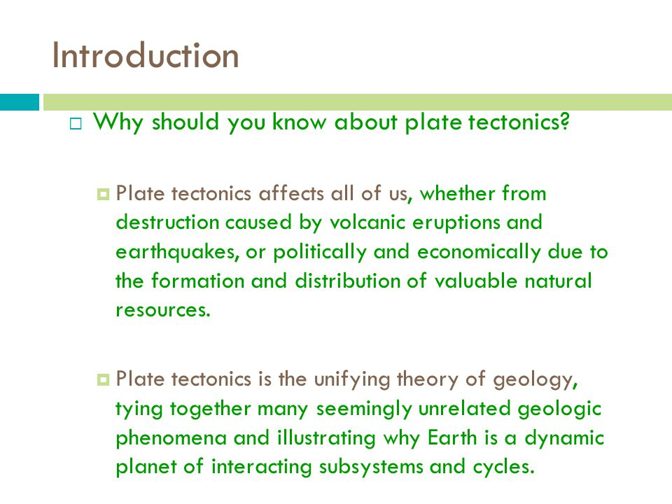 Introduction Why should you know about plate tectonics