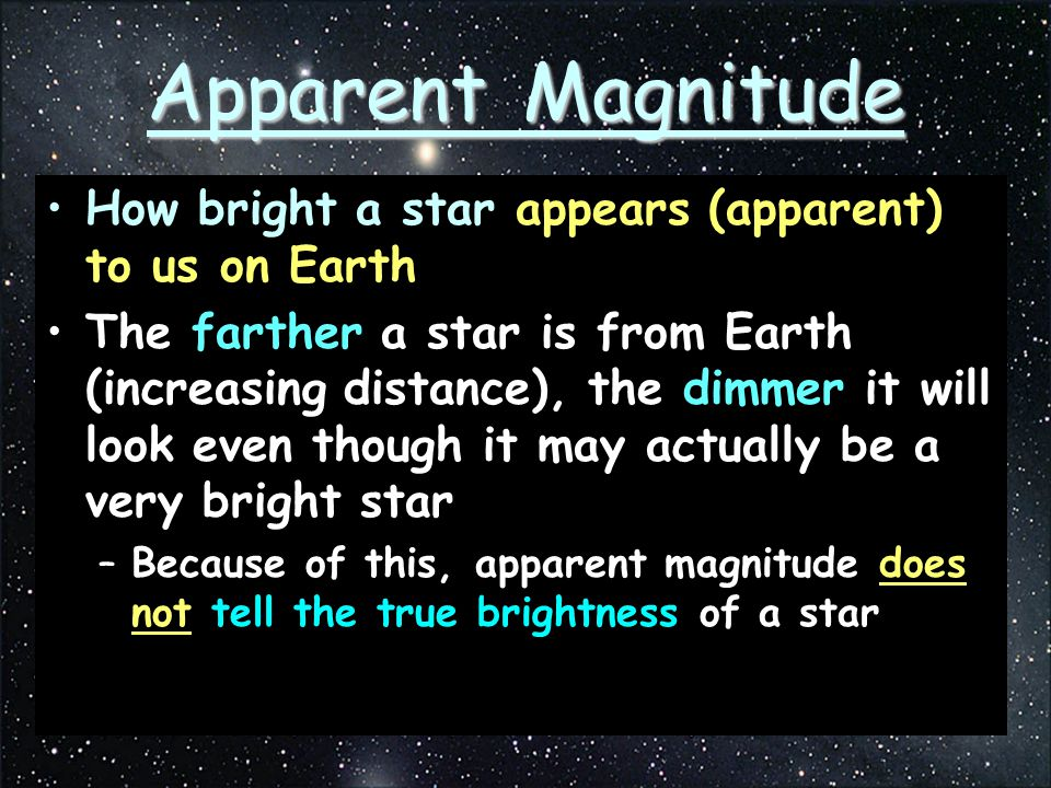 Apparent Magnitude How bright a star appears (apparent) to us on Earth